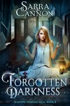 Forgotten Darkness (The Shadow Demons Saga Book 8) - Sarra Cannon
