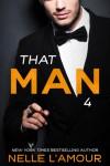 That Man 4 - Nelle L'Amour