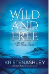 Wild and Free (The Three Series Book 3) - Kristen Ashley