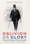 Oblivion or Glory: 1921 and the Making of Winston Churchill - David Stafford
