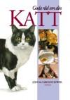 Goda råd om din katt - John Bower, Caroline Bower