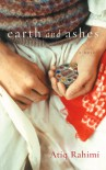 Earth and Ashes - Atiq Rahimi, Erdağ M. Göknar