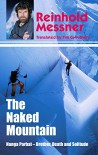 Naked Mountain: Nanga Parbat, Brother, Death, Solitude - Reinhold Messner