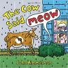 The Cow Said Meow - John Himmelman, John Himmelman