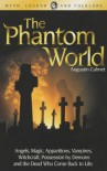 The Phantom World - Augustine Calmet, Augustine Calmet