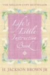 Life's Little Instruction Book - H.Jackson Brown
