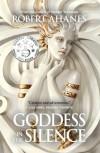 Goddess In The Silence - Robert Ahanes