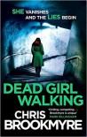 Dead Girl Walking by Chris Brookmyre (2015-07-02) - Chris Brookmyre