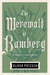 The Werewolf of Bamberg (US Edition) (A Hangman's Daughter Tale Book 5) - Lee Chadeayne, Oliver Pötzsch