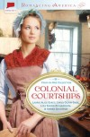 Colonial Courtships - Laurie Alice Eakes, Carla Olson Gade, Lisa Karon Richardson, Amber Stockton
