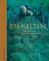 Die Kelten - Birgit Fricke, Anne Bernhardi