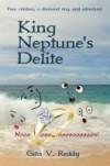 King Neptune's Delite - Gita V. Reddy