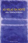 As Velas da Noite - Ana Teresa Pereira