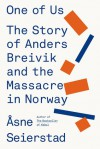 One of Us: Anders Breivik and the Massacre in Norway - Sarah Death, Åsne Seierstad