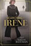 Searching for Irene - Marlene Bateman