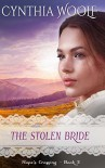 The Stolen Bride (Hope's Crossing) (Volume 3) - Cynthia Woolf
