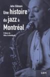 Une histoire du jazz à Montréal - John   Gilmore