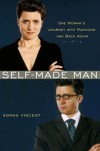 Self-Made Man: One Woman's Journey into Manhood and Back - Norah Vincent