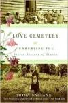 Love Cemetery: Unburying the Secret History of Slaves - China Galland
