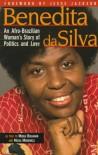 Benedita Da Silva: An Afro-Brazilian Woman's Story of Politics and Love - Benedita Da Silva, Medea Benjamin, Maisa Mendonca