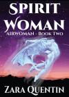 Spirit Woman: AirWoman Book 2  - Zara Quentin