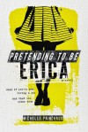 Pretending to Be Erica - Michelle  Painchaud
