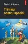 Trimisul nostru special - Florin Lăzărescu