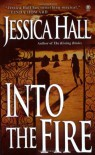 Into the Fire - Jessica Hall