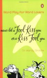 Never Let a Fool Kiss You or a Kiss Fool You - Mardy Grothe