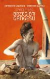 Spacerując brzegiem Gangesu - Katarzyna Lewińska, Sebastian Klepacz