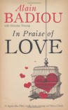 In Praise of Love - Alain Badiou, Nicolas Truong