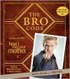 The Bro Code - Barney Stinson,  Matt Kuhn,  Read by Neil Patrick Harris as Barney Stinson