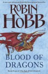 Blood of Dragons (The Rain Wild Chronicles, Book 4) - Robin Hobb