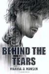 Behind the Tears - Marita A. Hansen