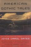 American Gothic Tales - Bruce McAllister, Joyce Carol Oates
