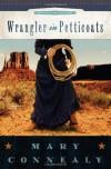 Wrangler in Petticoats - Mary Connealy
