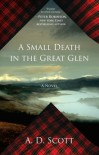 A Small Death in the Great Glen - A.D. Scott