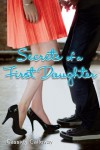 Secrets of a First Daughter - Cassidy Calloway