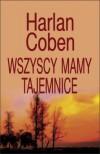Wszyscy mamy tajemnice (Myron Bolitar, #10) - Zbigniew A. Królicki, Harlan Coben