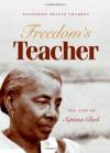 Freedom's Teacher: The Life of Septima Clark - Katherine Mellen Charron