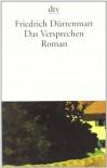 Das Versprechen. Requiem auf den Kriminalroman - Friedrich Dürrenmatt