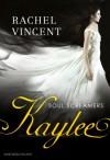 Kaylee - Rachel Vincent