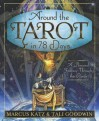 Around the Tarot in 78 Days: A Personal Journey Through the Cards - Marcus Katz, Tali Goodwin