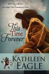 This Time Forever - Kathleen Eagle