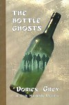 The Bottle Ghosts - Dorien Grey