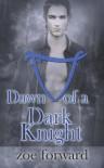 Dawn of a Dark Knight - Zoe Forward