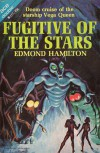 Fugitive of the Stars - Edmond Hamilton