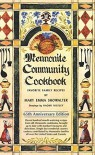 Mennonite Community Cookbook: 65th Anniversary Edition - Mary Emma Showalter