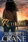 Ruthless - Robert J. Crane