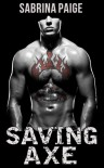 Saving Axe - Sabrina Paige